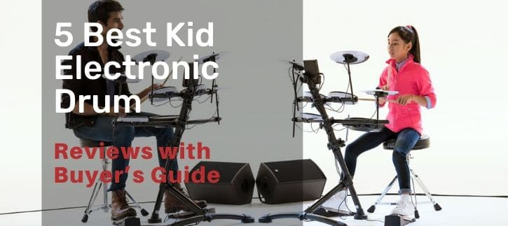 Best Kid Electronic Drum the best solution with buyer guide