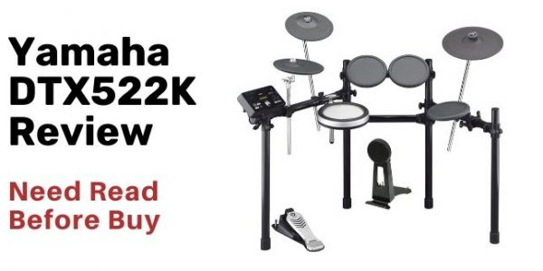 Yamaha DTX522K Review – Need Read Before Buy