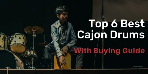 Top 6 Best Cajon Drums Of 2020 – With Buying Guide