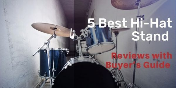 5 Best Hi-Hat Stand in 2020 Reviews and Buying Guide