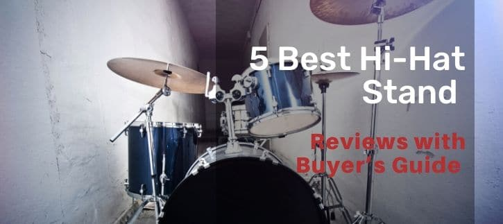 Best Hi-Hat Stand with the review and buying guide all what you need now
