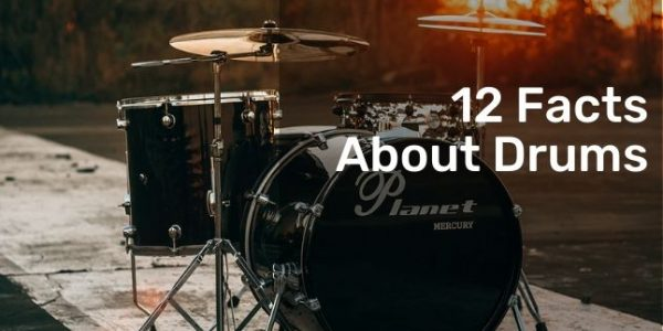 12 Facts About Drums you have already heard about them?