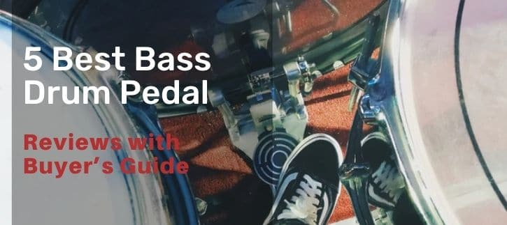 Best Single Drum Bass Pedal with a buying guide and review