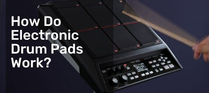 How work electronic drum pads, all information in one place