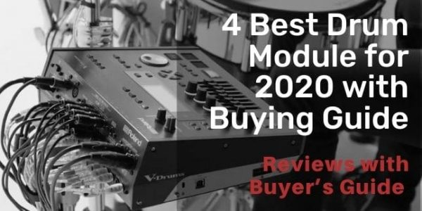 4 Best Drum Module for 2021 with Buying Guide
