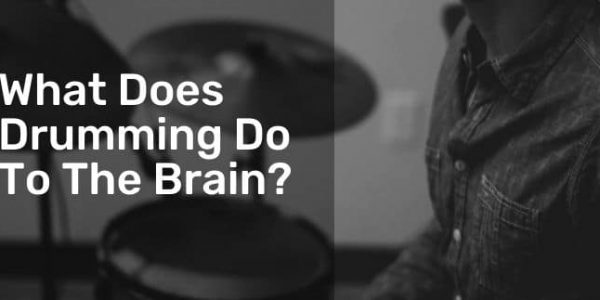 What Does Drumming Do To The Brain?