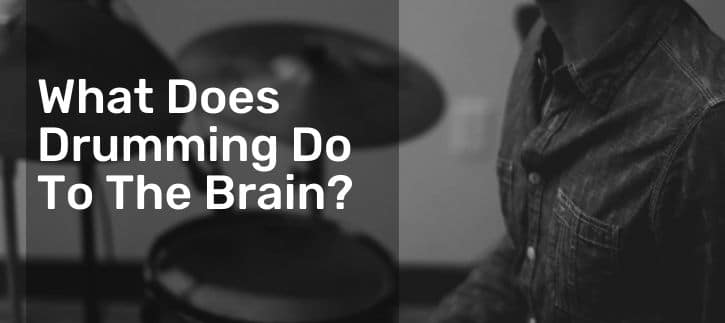 What Does Drumming Do To The Brain? know you help the drumming?