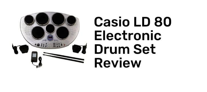 Casio LD 80 Electronic Drum Set full review about this product