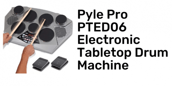 Pyle Pro PTED06 Electronic Tabletop Drum Machine Review