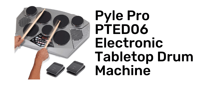 Pyle Pro PTED06 Electronic Tabletop Drum Machine full review and all information what you need now