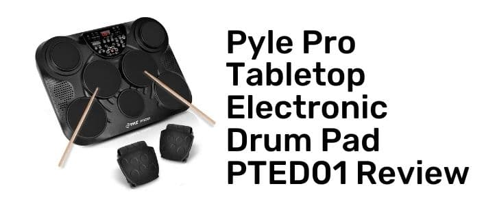 Pyle Pro Tabletop Electronic Drum Pad PTED01 Review