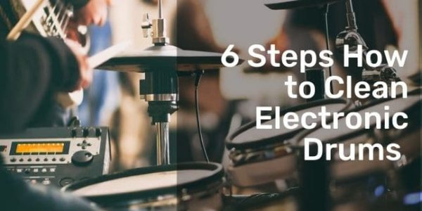 6 Steps How to Clean Electronic Drums with an Alternative Method