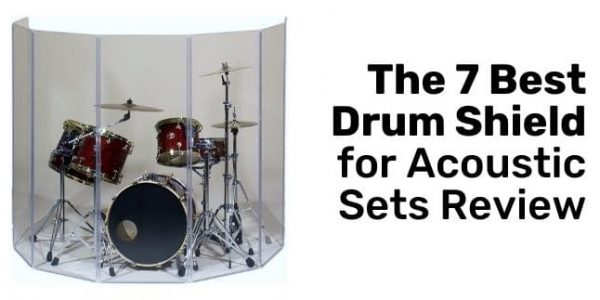 The 7 Best Drum Shield for Acoustic Sets Review for 2021