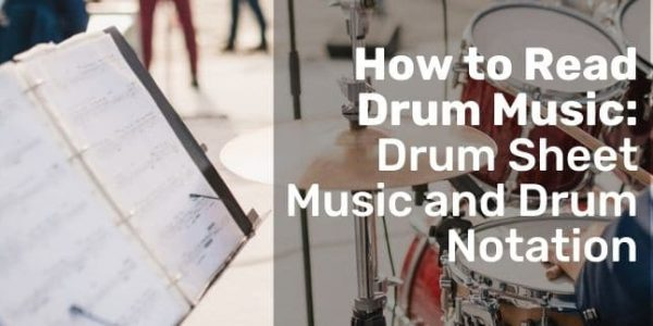 How to Read Drum Music: Drum Sheet Music and Drum Notation
