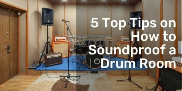 5 Top Tips on How to Soundproof a Drum Room