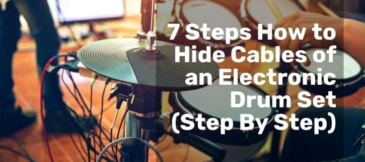 Hide Cables of an Electronic Drum Set
