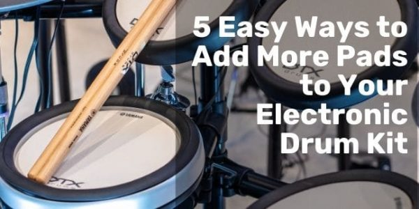 5 Clever Ways to Add More Pads to Your Electronic Drum Kit