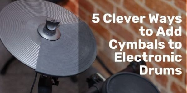 5 Clever Ways to Add Cymbals to Electronic Drums