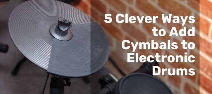 add cymbals to electronic drums