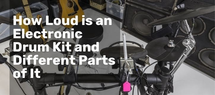 How Loud is an Electronic Drum Kit